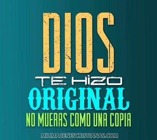 imagenes cristianas dios te hizo original