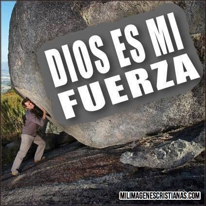 imagenes cristianas dios es mi fuerza
