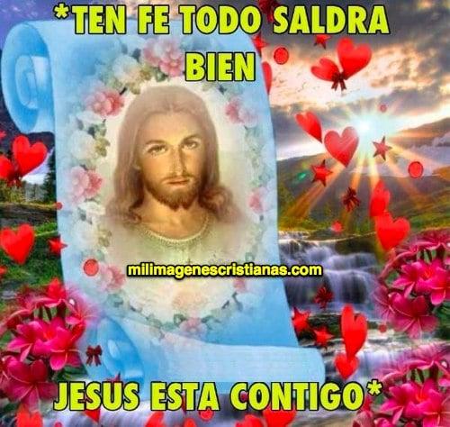 imágenes cristianas ten fe jesús está contigo